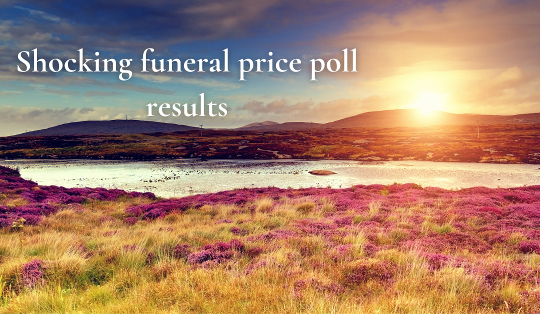 Scottish funeral prices are too high according to most Scots