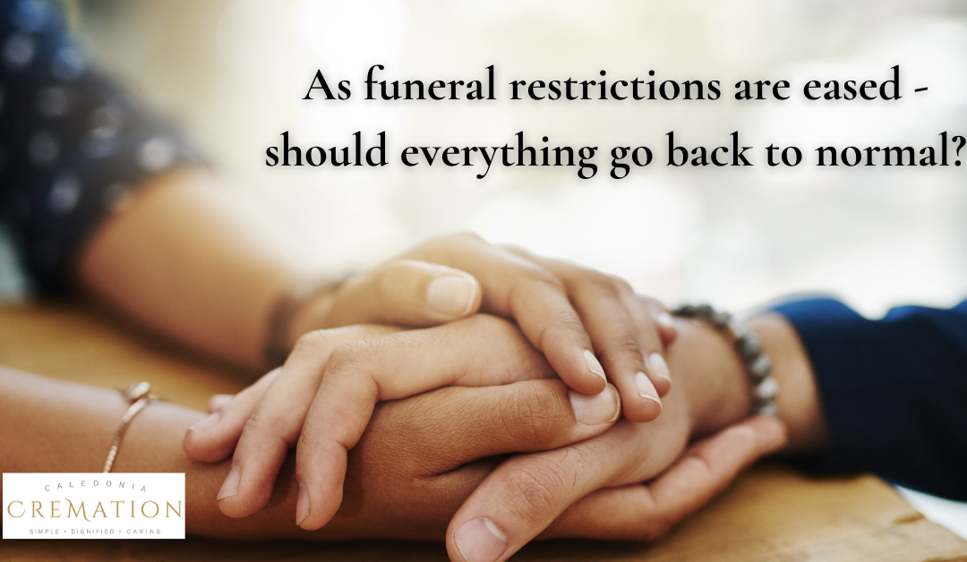 A wish for a new normal now funeral restrictions have been eased in Scotland